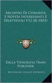 Archivio Di Curiosita E Novita Interessanti E Dilettevoli V12-28 (1833)