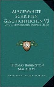 Ausgewahlte Schriften Geschichtlichen V3: Und Literarischen Inhalts (1853)