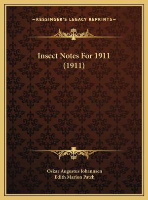 Insect Notes for 1911 (1911)