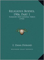Religious Bodies, 1906, Part 1: Summary and General Tables (1910)