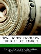 Non-Profits: Profile on the Ford Foundation - Monteiro, Bren; Scaglia, Beatriz