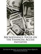 Microfinance: Focus on the Financial Access Initiative - Monteiro, Bren