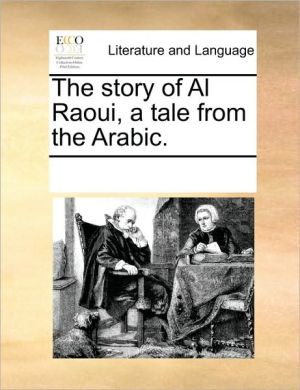 The Story of Al Raoui, a Tale from the Arabic.