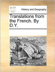 Translations from the French. by D.Y.
