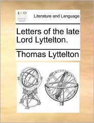 Letters of the Late Lord Lyttelton.
