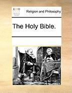 The Holy Bible. - Multiple Contributors, See Notes