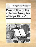 Description of the Solemn Obsequies of Pope Pius VI. - Multiple Contributors, See Notes