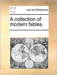 A Collection of Modern Fables.