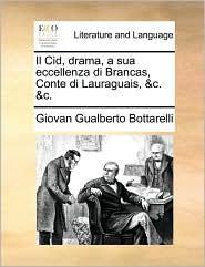 Il Cid, Drama, a Sua Eccellenza Di Brancas, Conte Di Lauraguais, &C. &C.