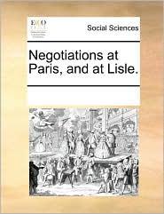 Negotiations at Paris, and at Lisle.
