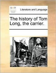 The History of Tom Long, the Carrier.