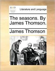 Seasons. by James Thomson.