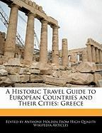 A Historic Travel Guide to European Countries and Their Cities: Greece - Holden, Anthony