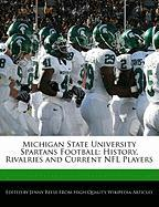 Michigan State University Spartans Football: History, Rivalries and Current NFL Players - Reese, Jenny