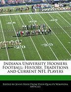 Indiana University Hoosiers Football: History, Traditions and Current NFL Players - Reese, Jenny