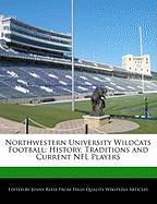 Northwestern University Wildcats Football: History, Traditions and Current NFL Players - Reese, Jenny
