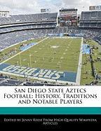 San Diego State Aztecs Football: History, Traditions and Notable Players - Reese, Jenny