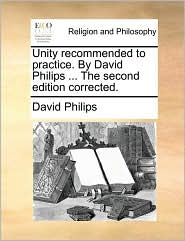 Unity Recommended to Practice. by David Philips ... the Second Edition Corrected.