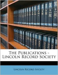 The Publications - Lincoln Record Society