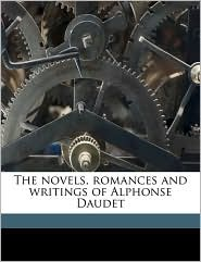 The Novels, Romances and Writings of Alphonse Daudet