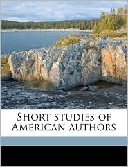 Short Studies of American Authors