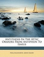 Antithesis in the Attic Orators from Antiphon to Isaeus