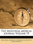 The Montreal Medical Journal Volume 19