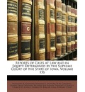 Reports of Cases at Law and in Equity Determined by the Supreme Court of the State of Iowa, Volume 156