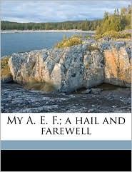 My A. E. F.; A Hail and Farewell