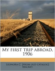 My First Trip Abroad, 1906