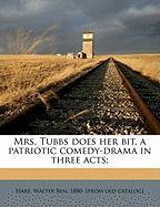 Mrs. Tubbs Does Her Bit, a Patriotic Comedy-Drama in Three Acts;