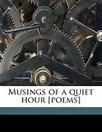 Musings of a Quiet Hour [Poems]