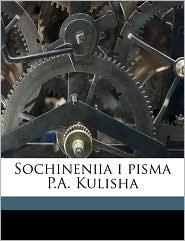 Sochineniia I Pisma P.A. Kulisha