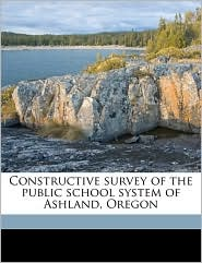 Constructive Survey of the Public School System of Ashland, Oregon
