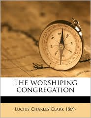 The Worshiping Congregation