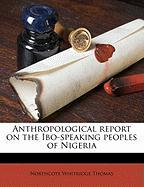 Anthropological Report on the Ibo-Speaking Peoples of Nigeria