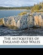 The Antiquities of England and Wales - Grose, Francis