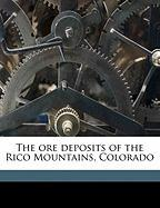 The Ore Deposits of the Rico Mountains, Colorado