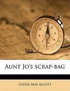 Aunt Jo's Scrap-Bag - Alcott, Louisa May