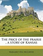 The Price of the Prairie, a Story of Kansas - McCarter, Margaret Hill