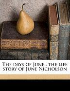 The Days of June: The Life Story of June Nicholson - White, Mary Culler; Nicholson, June