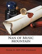 Nan of Music Mountain - Spearman, Frank H. 1859-1937