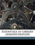 Essentials in Library Administration - Stearns, Lutie Eugenia; McCollough, Ethel Farquhar