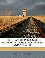 The Law of Personal Injuries Relating to Master and Servant - Bailey, W. F. 1842-1915