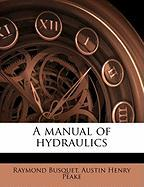 A Manual of Hydraulics