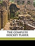 The Complete Hockey Player - Eustace E. White