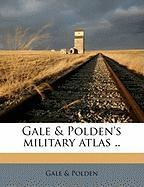 Gale & Polden's Military Atlas .. - Polden, Gale