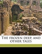 The Frozen Deep, and Other Tales - Collins, Wilkie