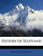 History of Scotland - Brown, Peter Hume