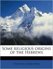 Some Religious Origins of the Hebrews